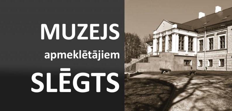 Talsu novada muzejs apmeklētājiem slēgts