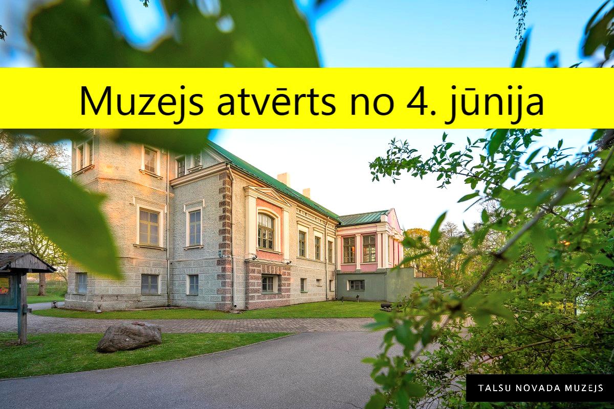 Talsu novada muzejs atvērts apmeklētājiem